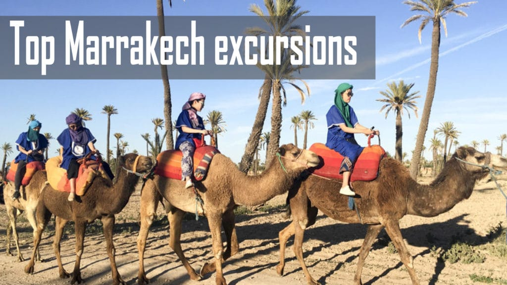 Top Marrakech excursions that everyone must experience.